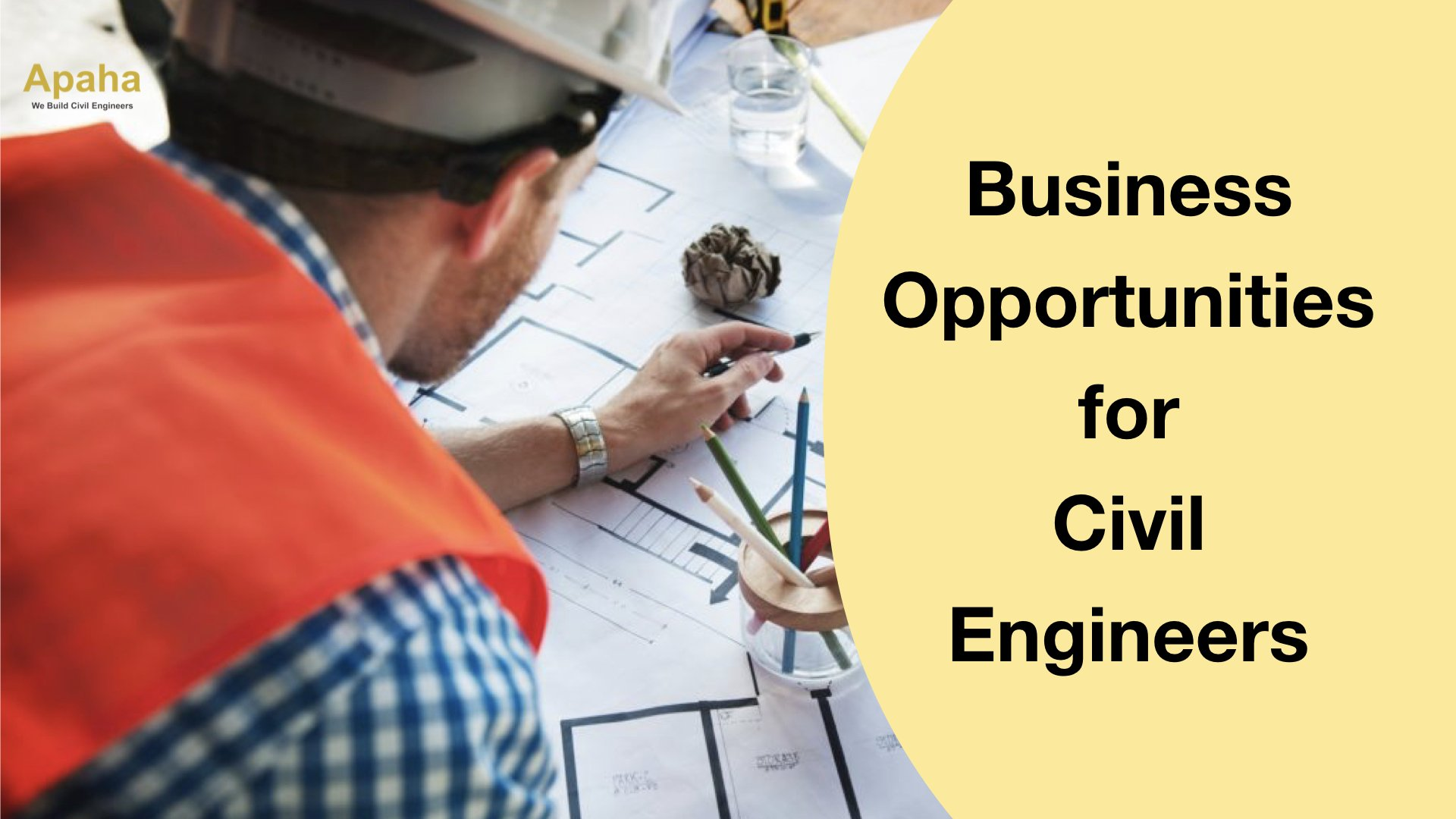 Business Opportunities for Civil Engineers.002_Apaha Trainers and Consultants_PG Diploma in Construction Management_PG Diploma in Civil Engineering