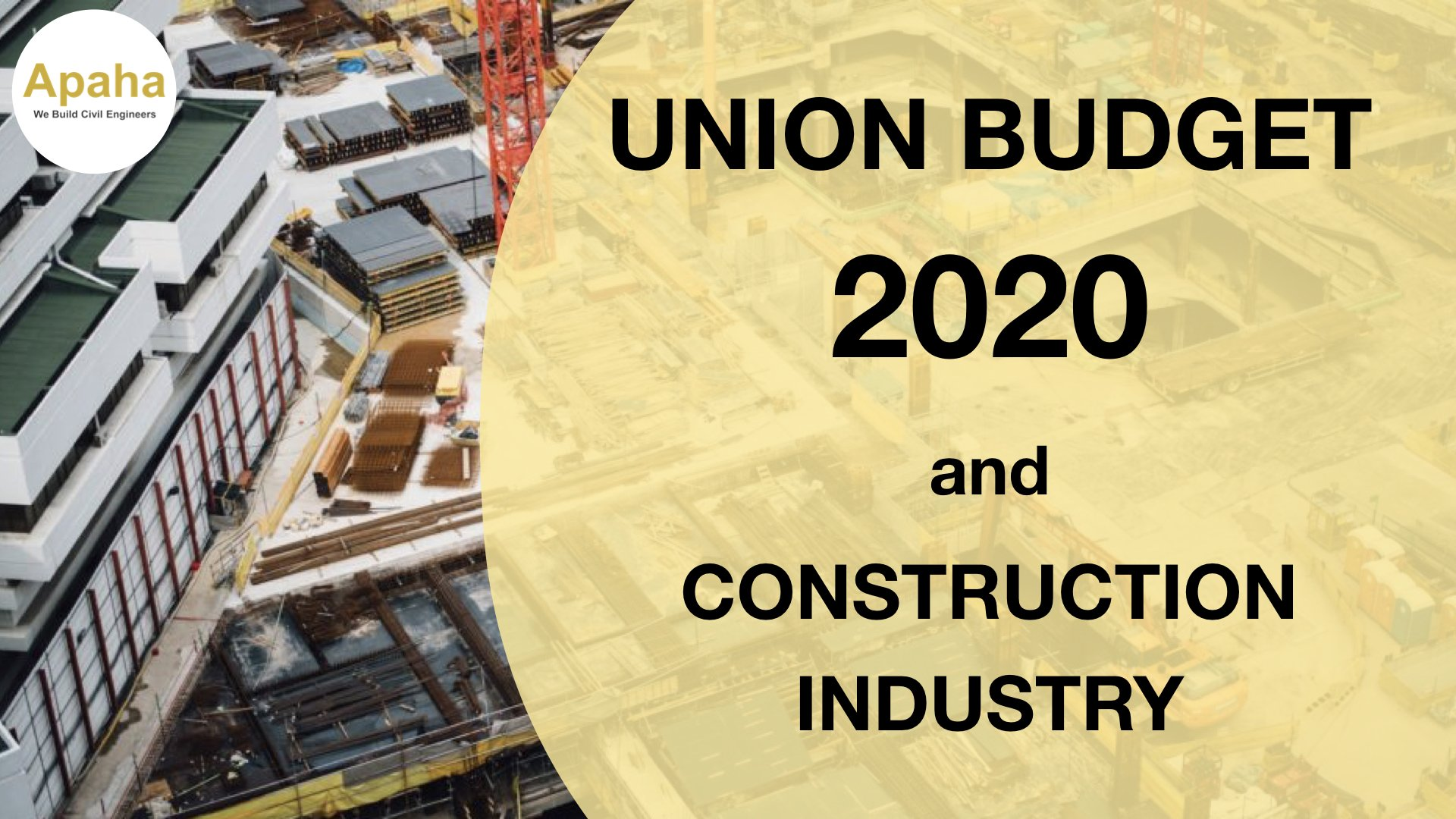 Impact of Budget 2020 on Construction Industry_Apaha Trainers and Consultants, Best Civil Engineering Training in India, Post Graduate Diploma in Construction Project Management, Paid Internship, Civil Engineering Jobs